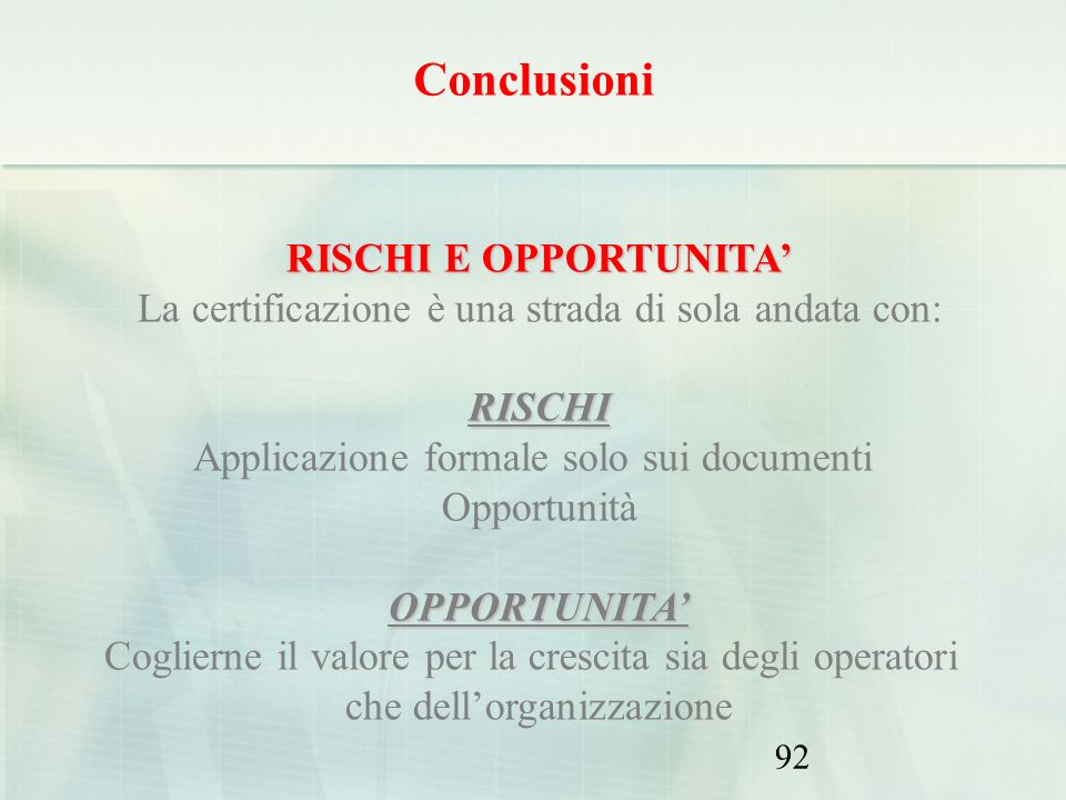 Conclusioni RISCHI E OPPORTUNITA'