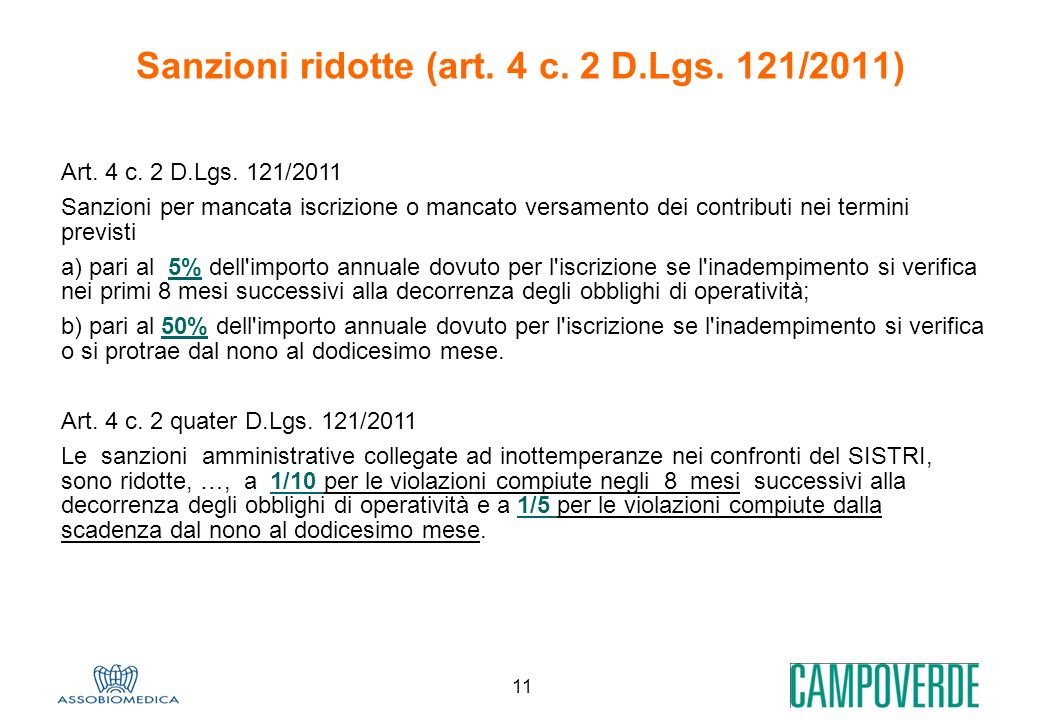 Sanzioni ridotte (art. 4 c. 2 D.Lgs. 121/2011)