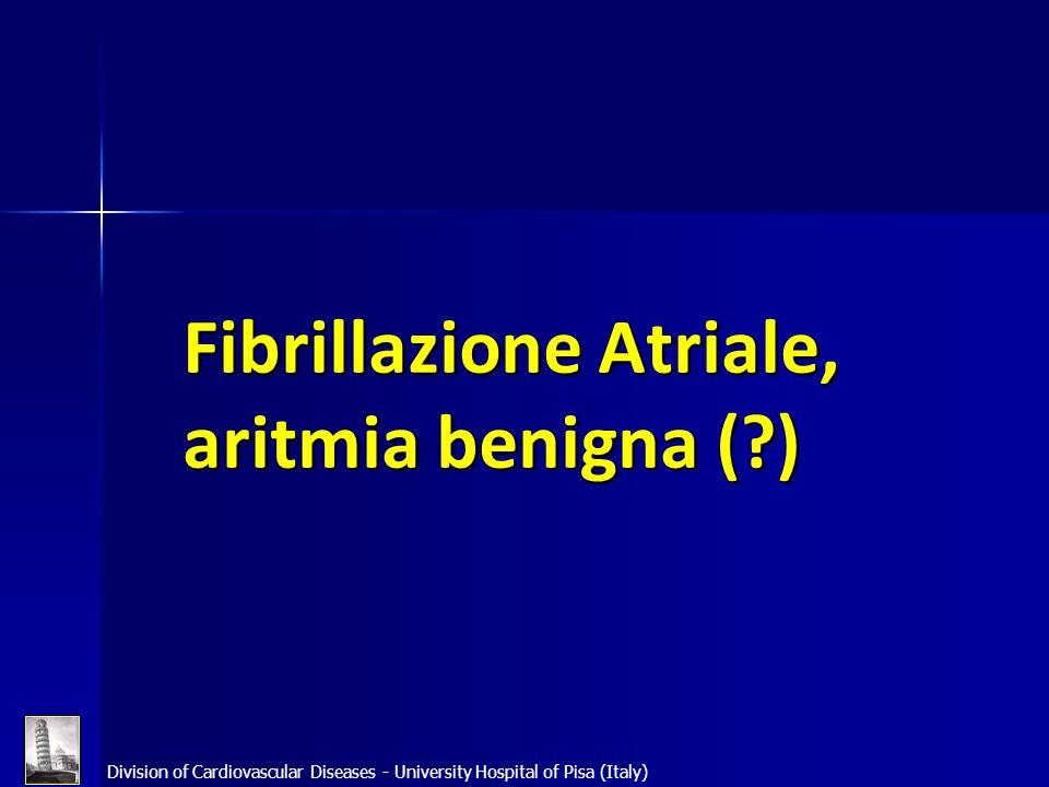 Fibrillazione Atriale, aritmia benigna ( )