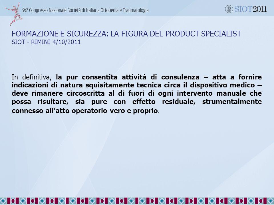 28/09/1128/09/11. FORMAZIONE E SICUREZZA: LA FIGURA DEL PRODUCT SPECIALIST SIOT - RIMINI 4/10/2011.