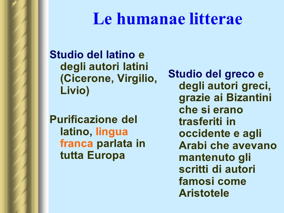 Le humanae litteraeStudio del latino e degli autori latini (Cicerone, Virgilio, Livio)