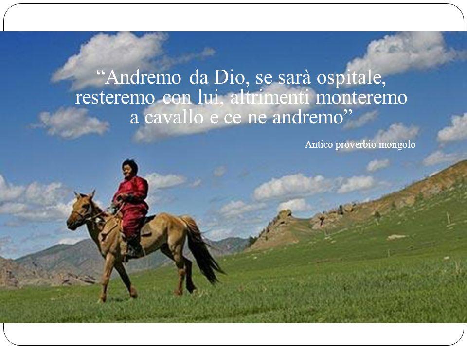 Andremo da Dio, se sarà ospitale, resteremo con lui, altrimenti monteremo a cavallo e ce ne andremo
