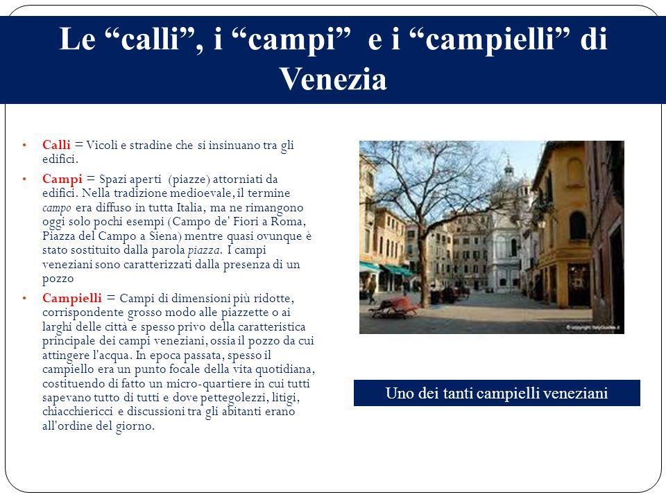 Le calli , i campi e i campielli di Venezia