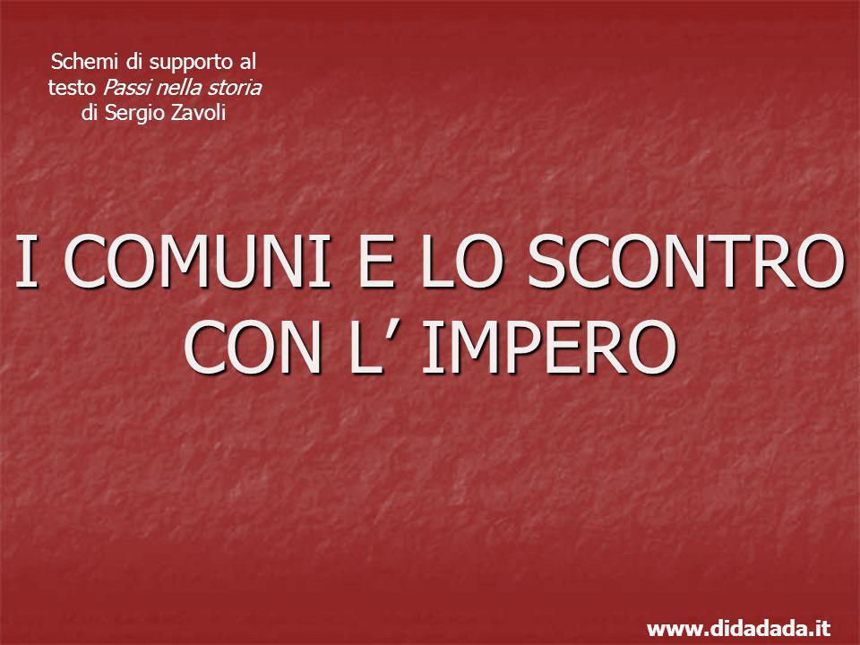 I COMUNI E LO SCONTRO CON L' IMPERO