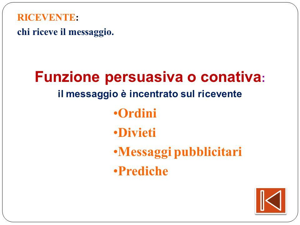 Funzione persuasiva o conativa: