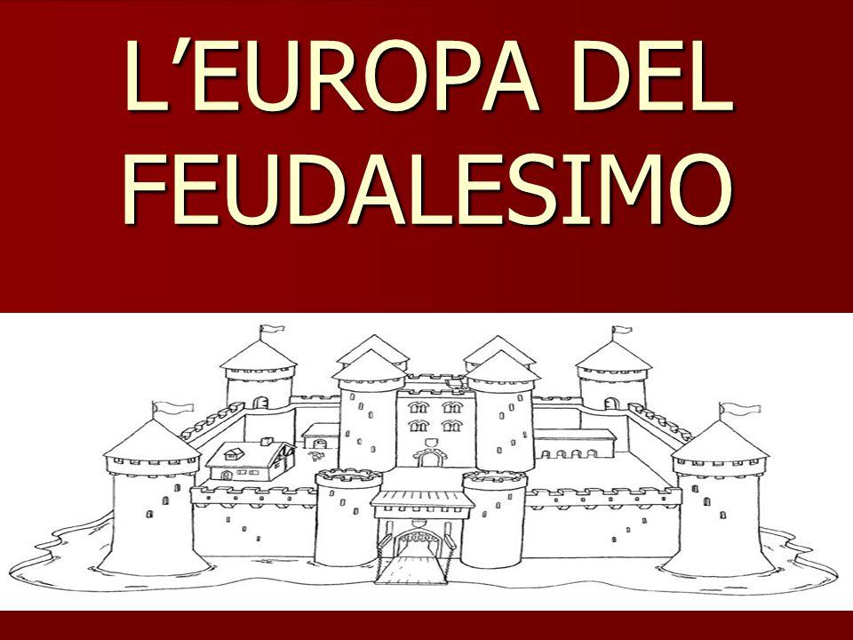 L'EUROPA DEL FEUDALESIMO