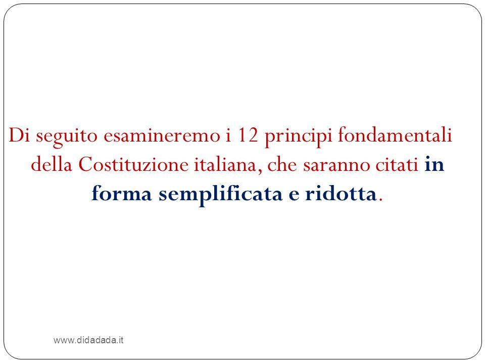 Di seguito esamineremo i 12 principi fondamentali della Costituzione italiana, che saranno citati in forma semplificata e ridotta.