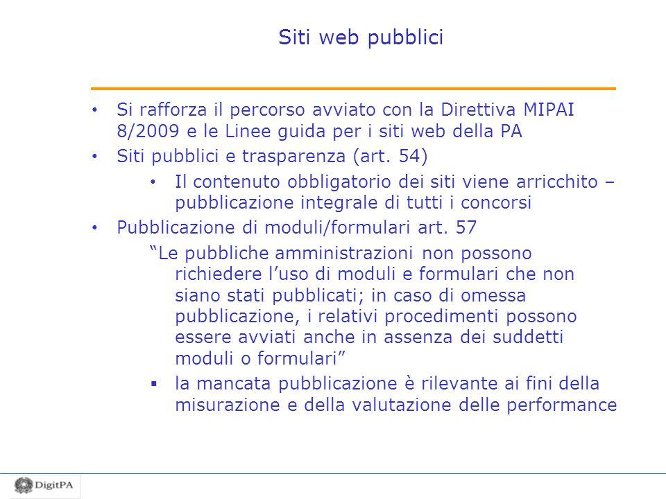 Siti web pubblici Si rafforza il percorso avviato con la Direttiva MIPAI 8/2009 e le Linee guida per i siti web della PA.