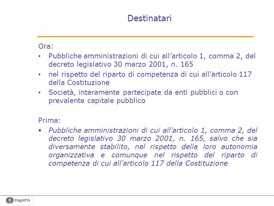 Destinatari Ora: Pubbliche amministrazioni di cui all'articolo 1, comma 2, del decreto legislativo 30 marzo 2001, n. 165.