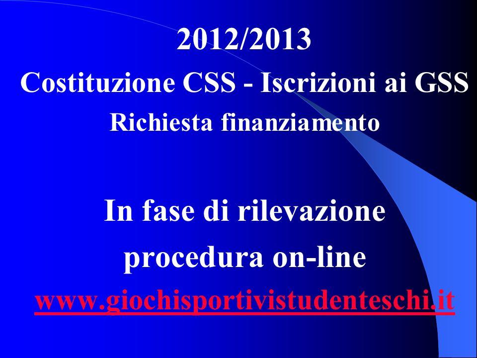 Costituzione CSS - Iscrizioni ai GSS Richiesta finanziamento