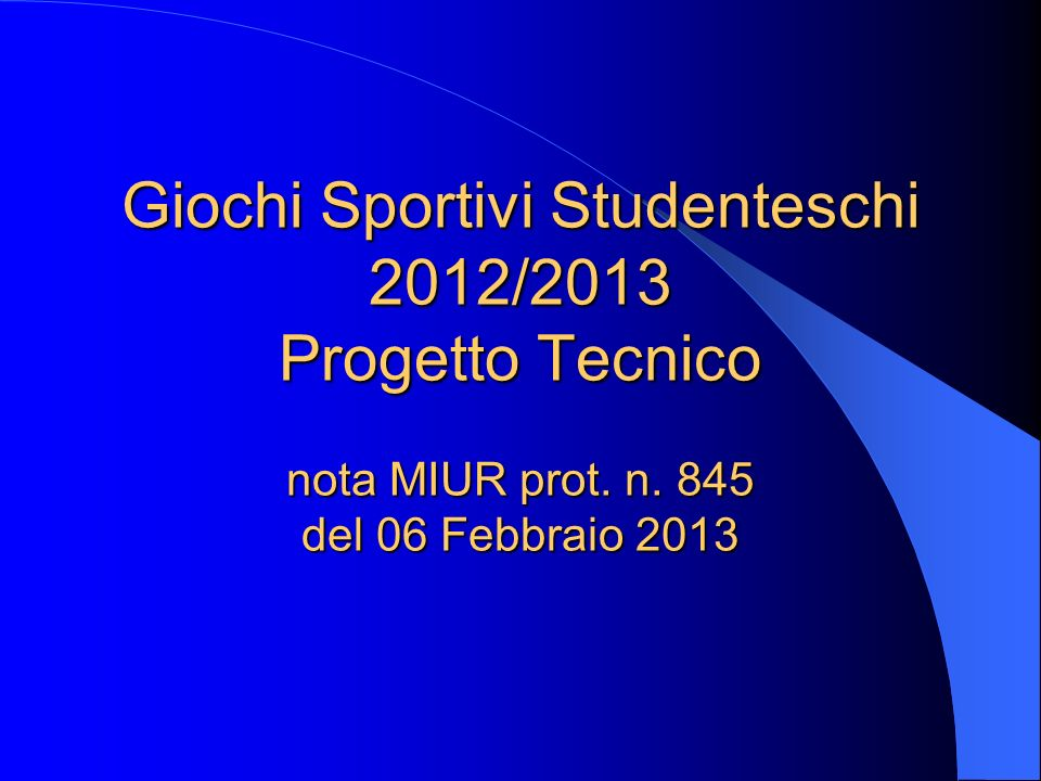 Giochi Sportivi Studenteschi 2012/2013 Progetto Tecnico nota MIUR prot