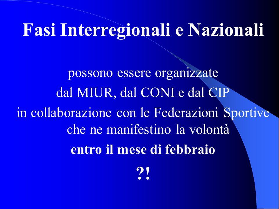 Fasi Interregionali e Nazionali entro il mese di febbraio