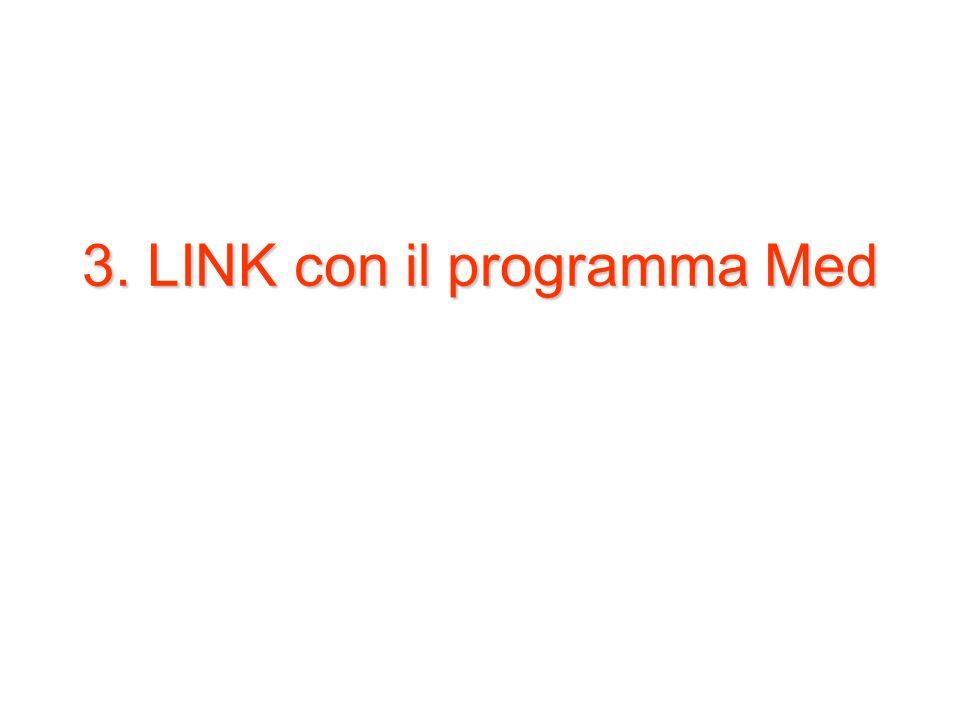 3. LINK con il programma Med