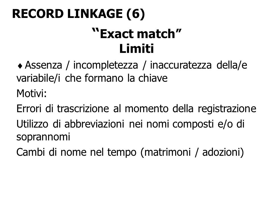 Exact match RECORD LINKAGE (6) Limiti