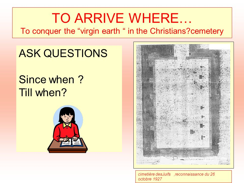 TO ARRIVE WHERE… To conquer the virgin earth in the Christians