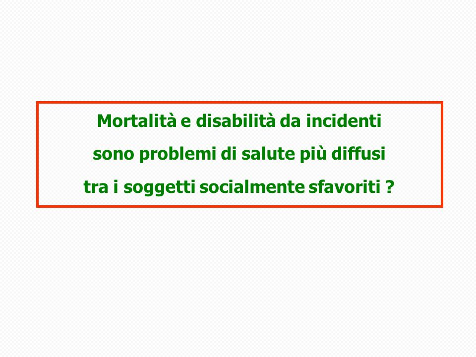 Mortalità e disabilità da incidenti