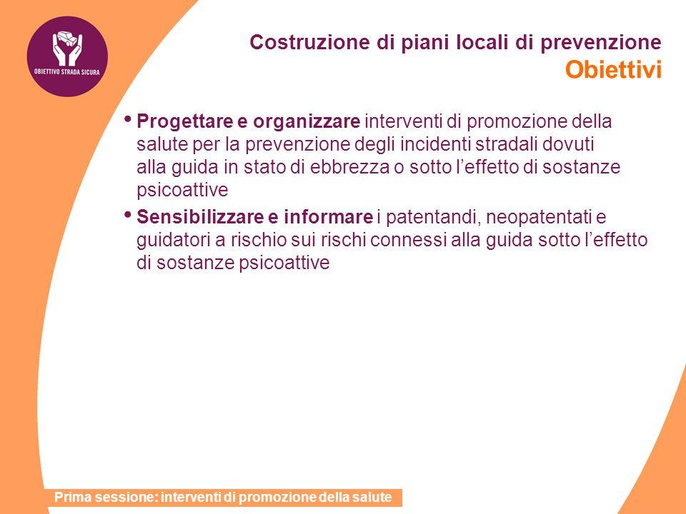 Costruzione di piani locali di prevenzione Obiettivi