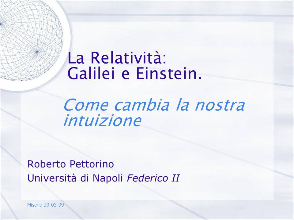 La Relatività: Galilei e Einstein. Come cambia la nostra intuizione