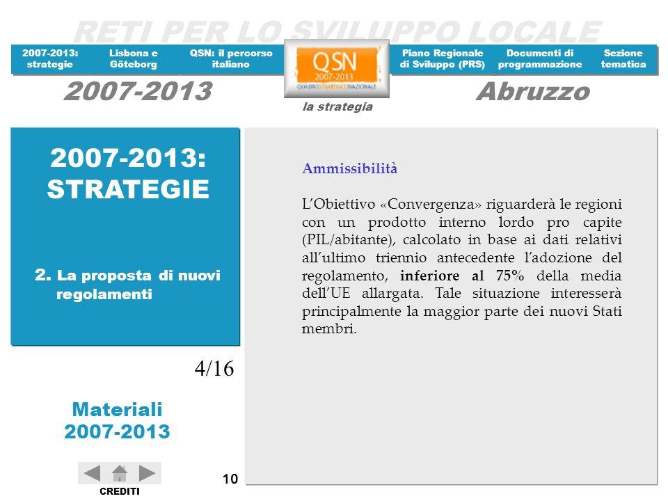 2007-2013: STRATEGIE 4/16 2. La proposta di nuovi regolamenti