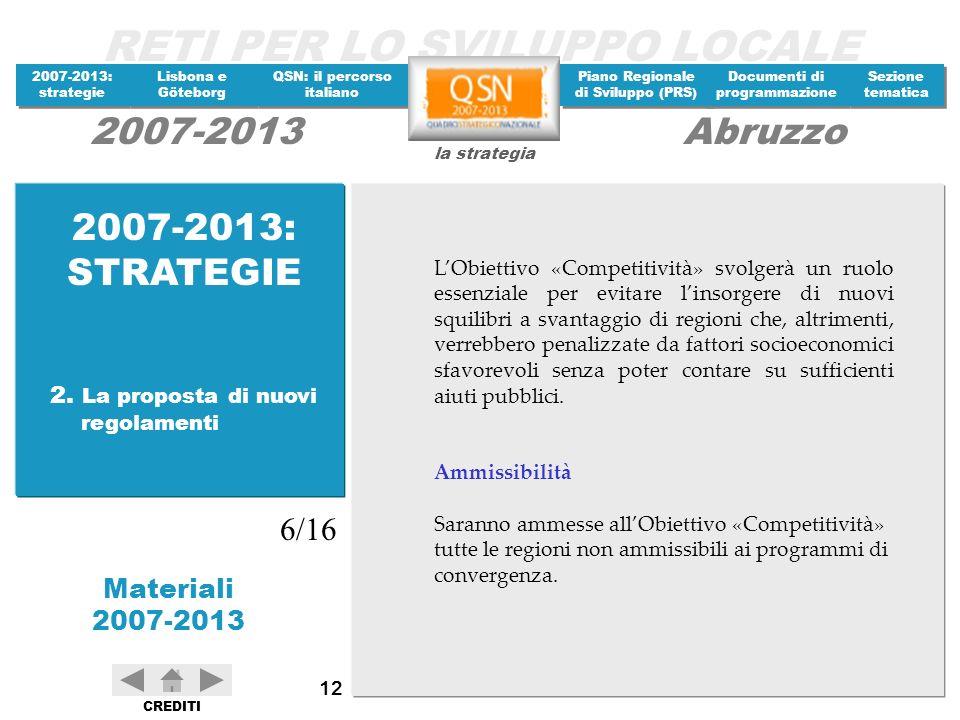2007-2013: STRATEGIE 6/16 2. La proposta di nuovi regolamenti