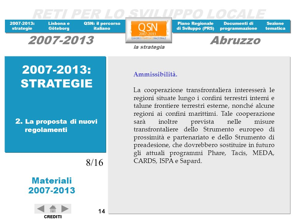 2007-2013: STRATEGIE 8/16 2. La proposta di nuovi regolamenti