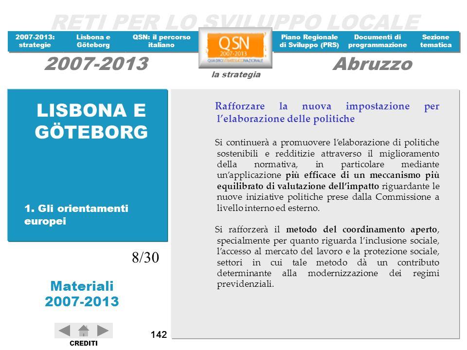 LISBONA E GÖTEBORG Rafforzare la nuova impostazione per l'elaborazione delle politiche.