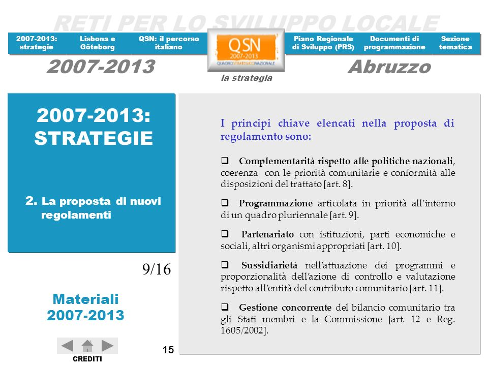2007-2013: STRATEGIE 9/16 2. La proposta di nuovi regolamenti