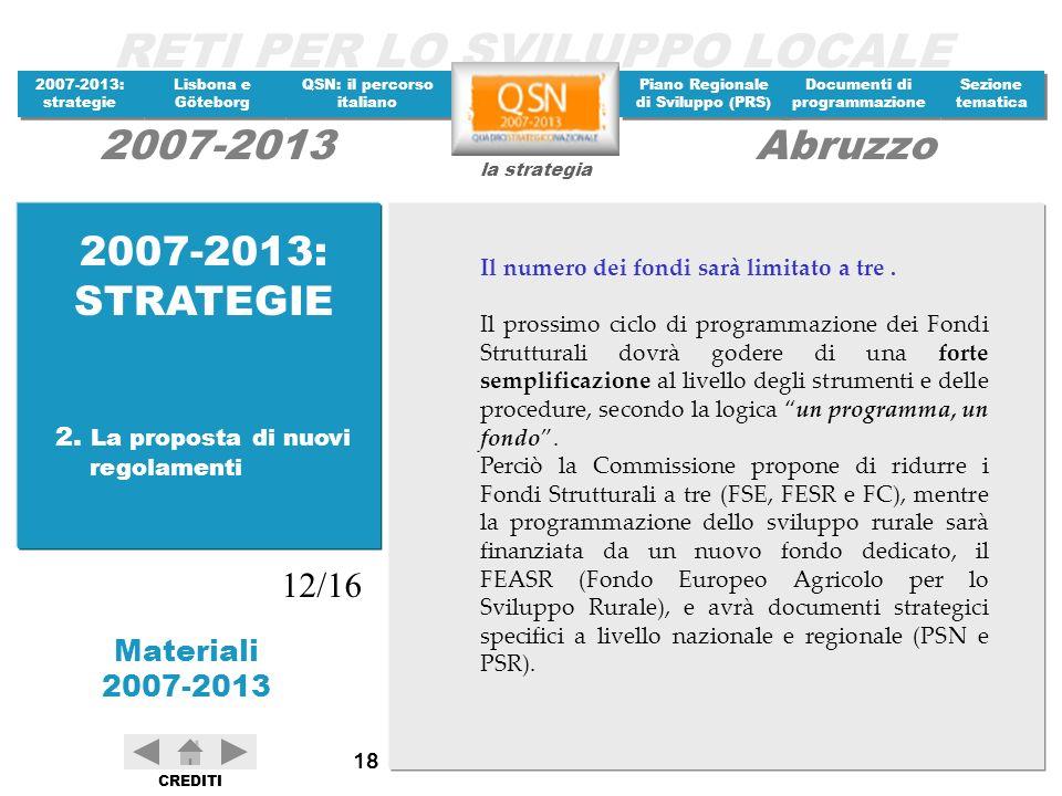 2007-2013: STRATEGIE 12/16 2. La proposta di nuovi regolamenti