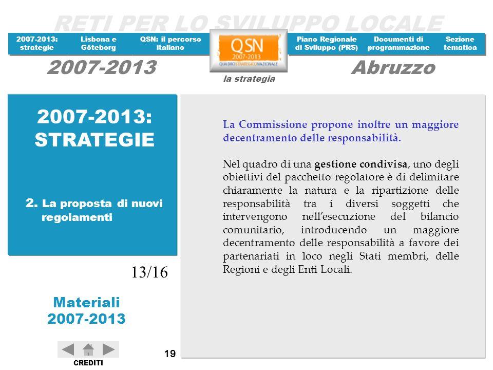 2007-2013: STRATEGIE 13/16 2. La proposta di nuovi regolamenti