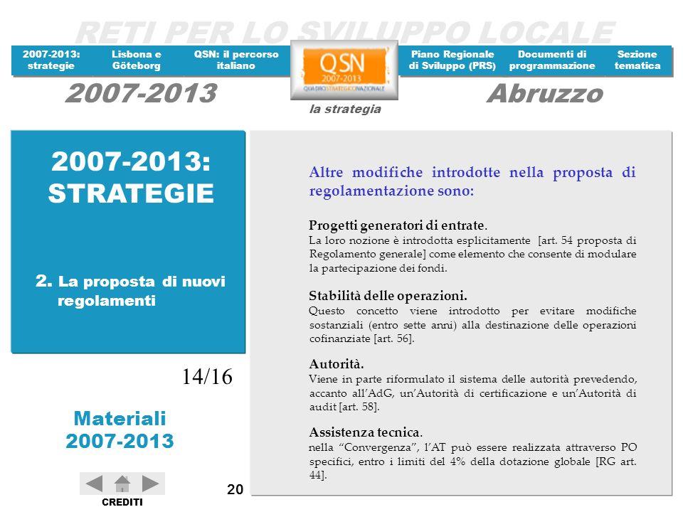 2007-2013: STRATEGIE 14/16 2. La proposta di nuovi regolamenti