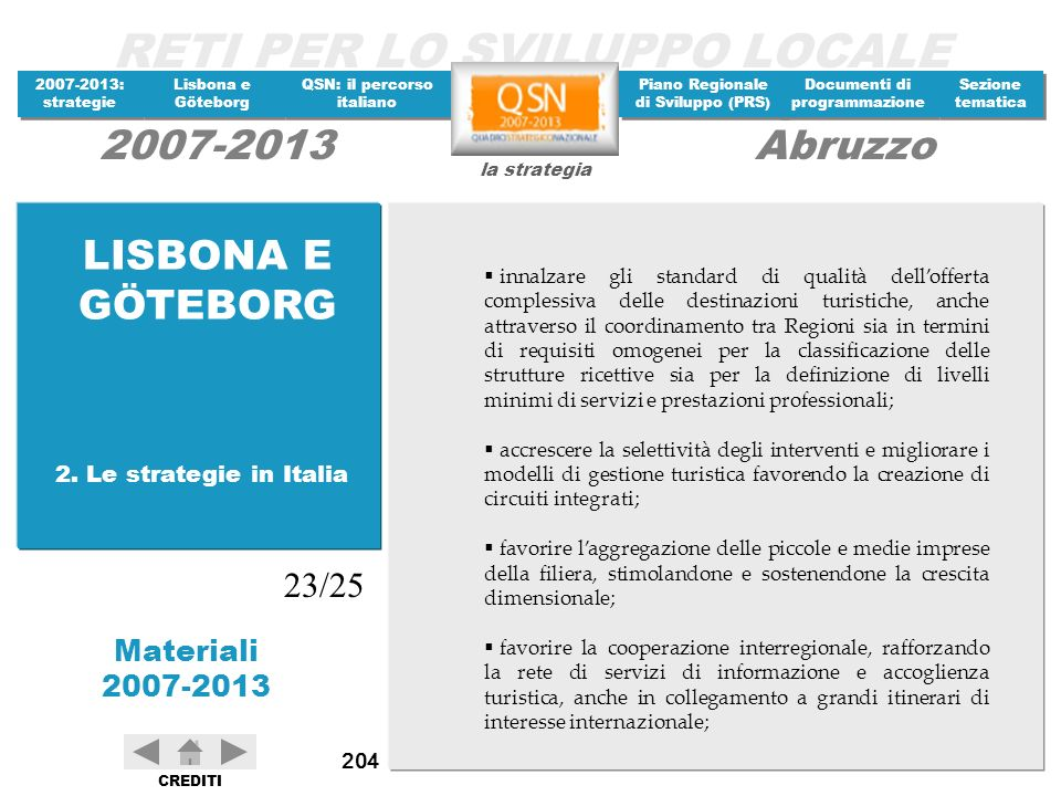 LISBONA E GÖTEBORG 23/25 2. Le strategie in Italia