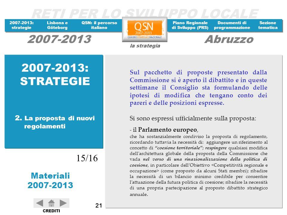 2007-2013: STRATEGIE 15/16 2. La proposta di nuovi regolamenti