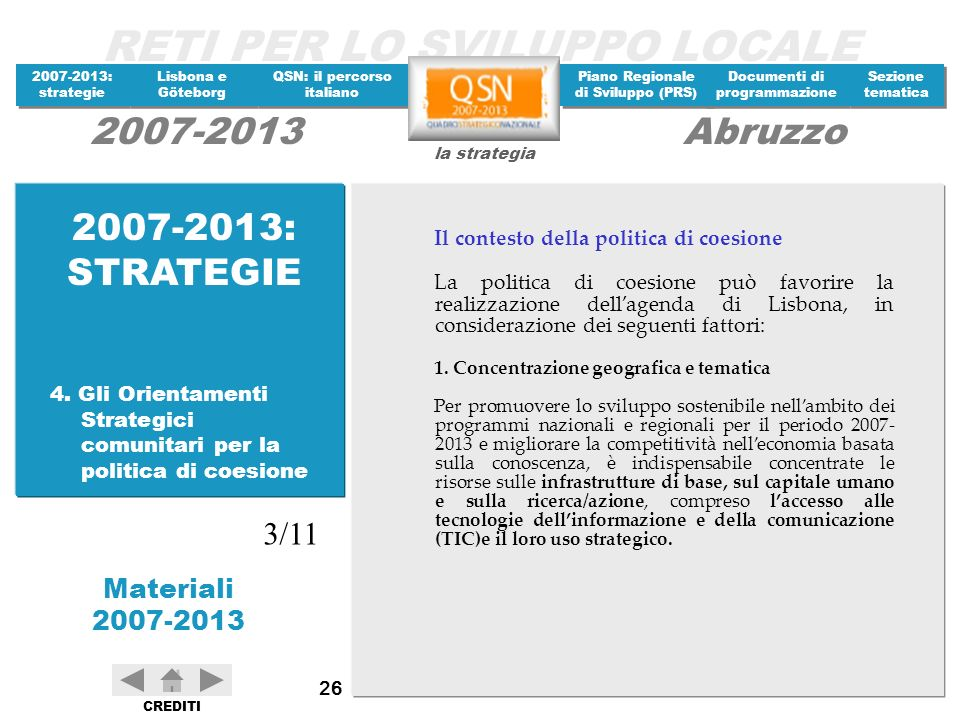 2007-2013: STRATEGIE 3/11 Il contesto della politica di coesione