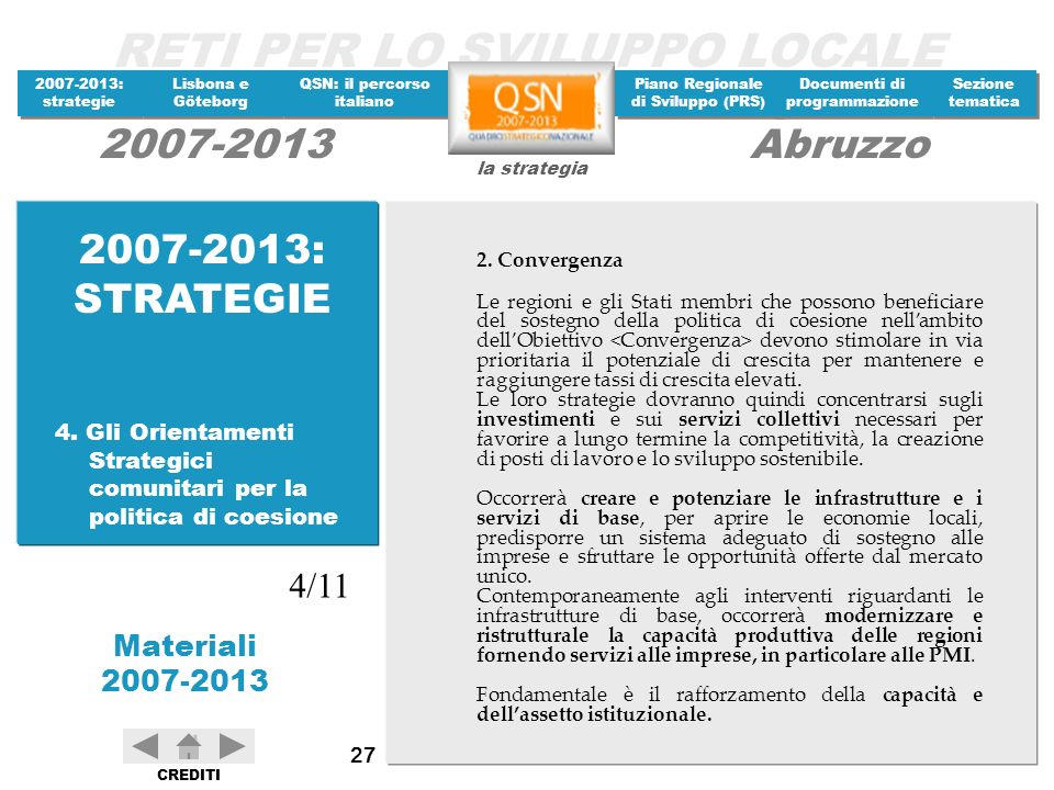 2007-2013: STRATEGIE 2. Convergenza.