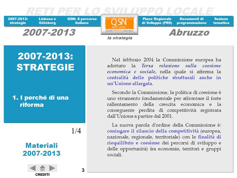 2007-2013: STRATEGIE 1/4 1. I perché di una riforma