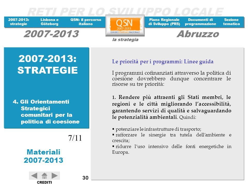 2007-2013: STRATEGIE 7/11 Le priorità per i programmi: Linee guida