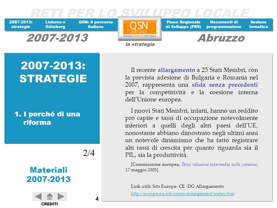 2007-2013: STRATEGIE 2/4 1. I perché di una riforma