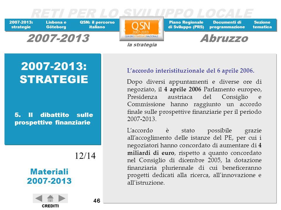 2007-2013: STRATEGIE L'accordo interistituzionale del 6 aprile 2006.