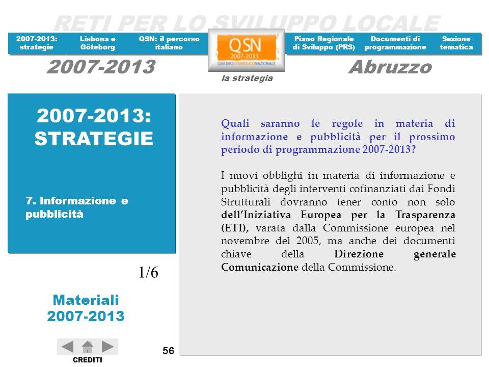 2007-2013: STRATEGIE Quali saranno le regole in materia di informazione e pubblicità per il prossimo periodo di programmazione 2007-2013