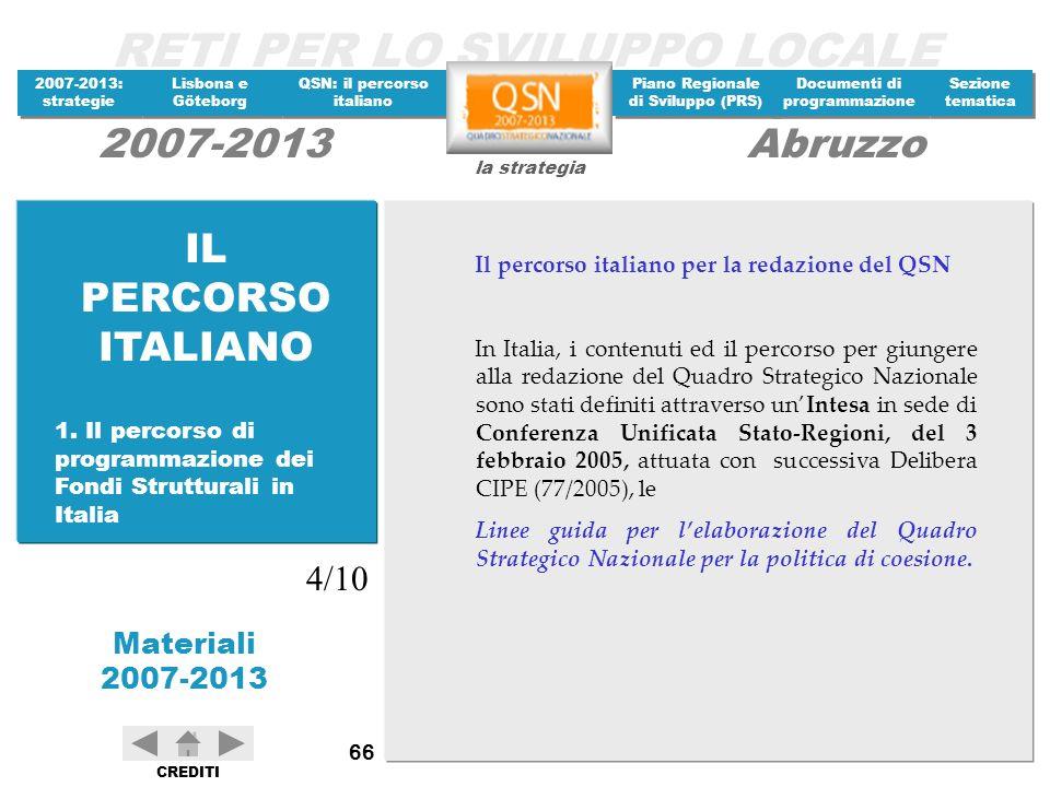 IL PERCORSO ITALIANO Il percorso italiano per la redazione del QSN.