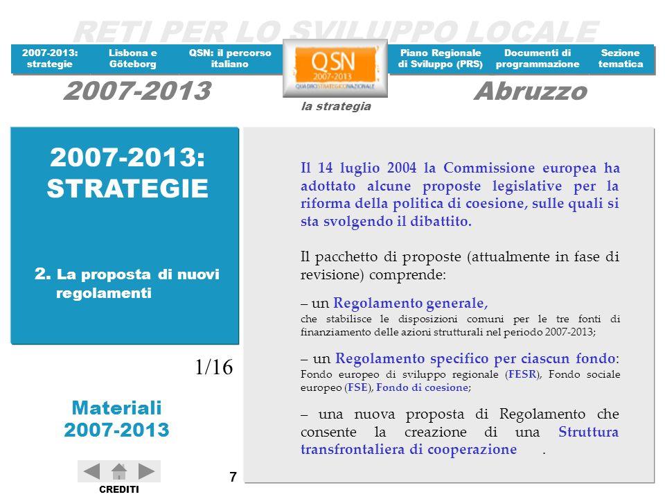 2007-2013: STRATEGIE 1/16 2. La proposta di nuovi regolamenti