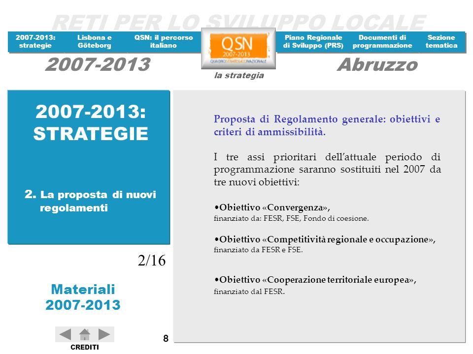 2007-2013: STRATEGIE 2/16 2. La proposta di nuovi regolamenti
