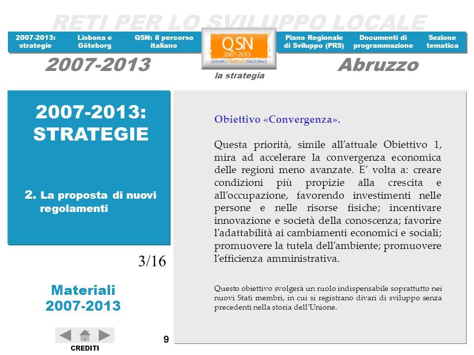 2007-2013: STRATEGIE 3/16 2. La proposta di nuovi regolamenti