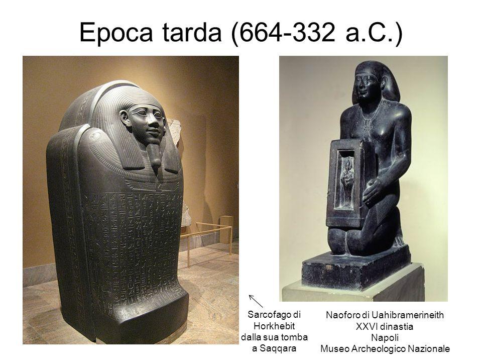 Epoca tarda (664-332 a.C.) Sarcofago di Naoforo di Uahibramerineith