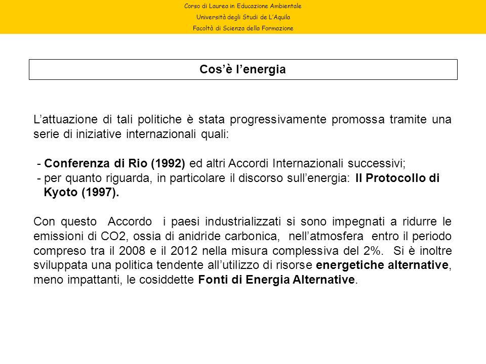 - Conferenza di Rio (1992) ed altri Accordi Internazionali successivi;
