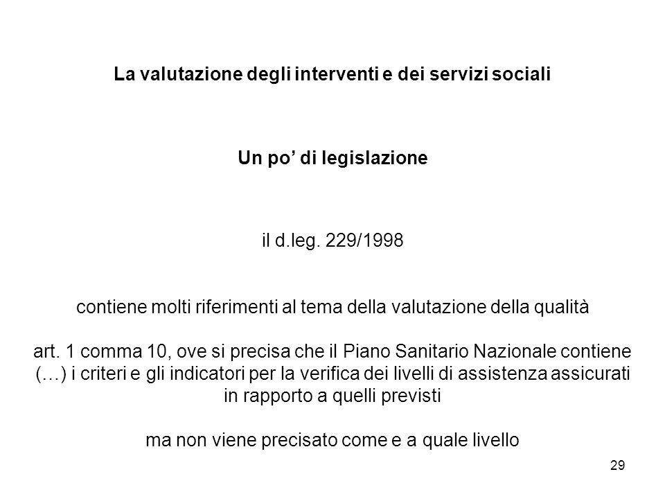 La valutazione degli interventi e dei servizi sociali Un po' di legislazione il d.leg.