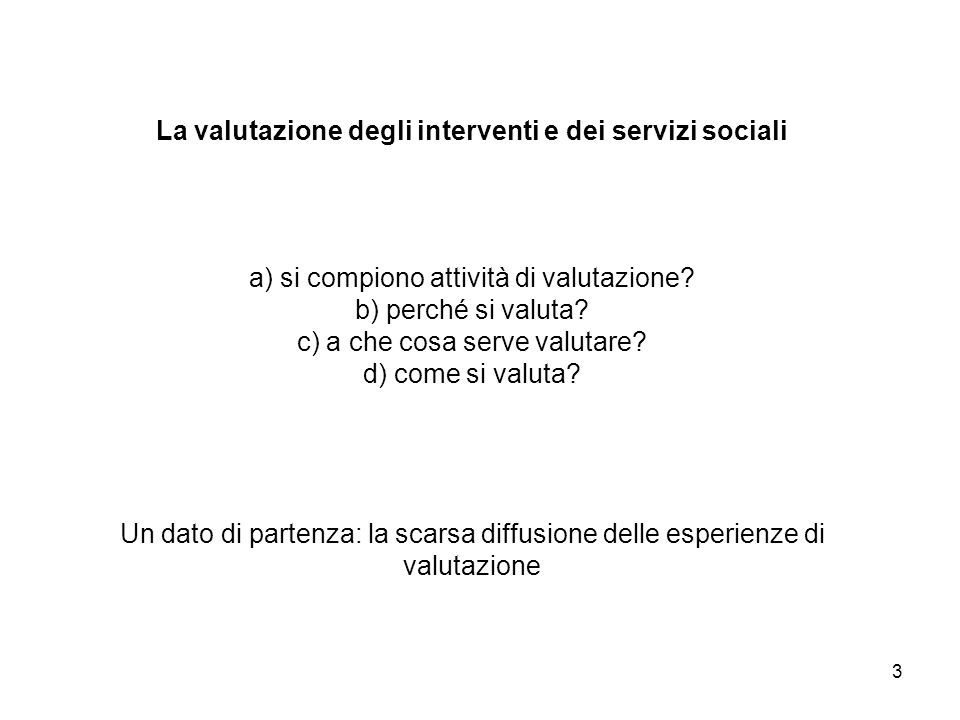 La valutazione degli interventi e dei servizi sociali a) si compiono attività di valutazione.