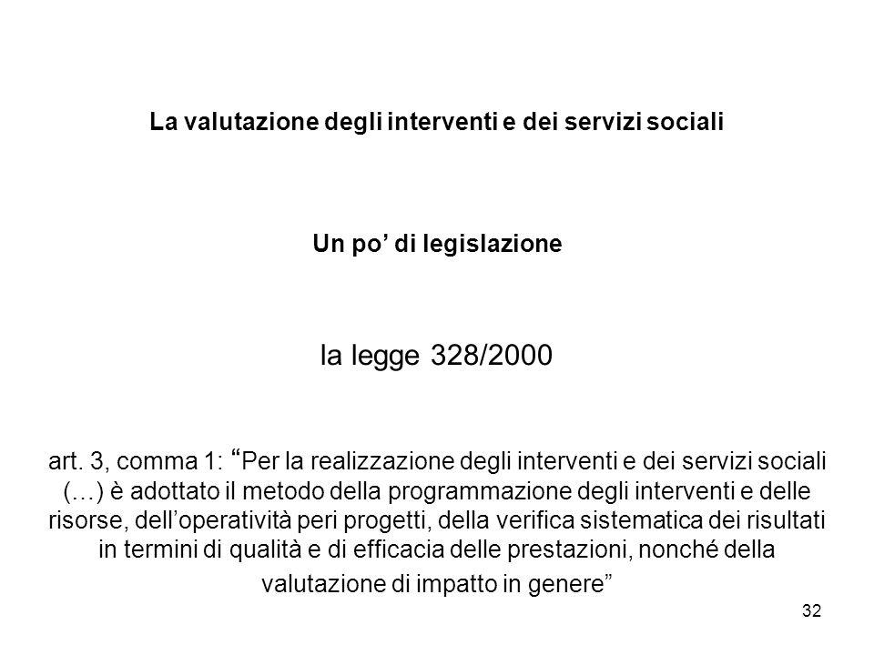 La valutazione degli interventi e dei servizi sociali Un po' di legislazione la legge 328/2000 art.