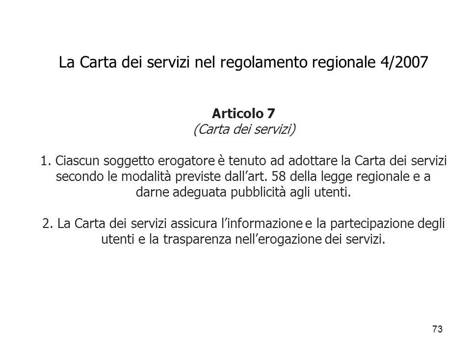 La Carta dei servizi nel regolamento regionale 4/2007 Articolo 7 (Carta dei servizi) 1.