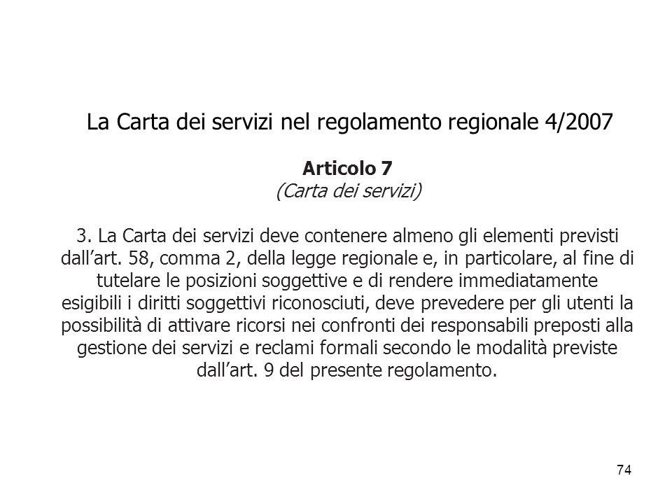 La Carta dei servizi nel regolamento regionale 4/2007 Articolo 7 (Carta dei servizi) 3.